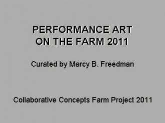 Performance Art on the Farm 2011