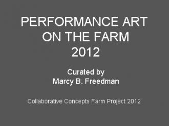 Performance Art on the Farm 2012