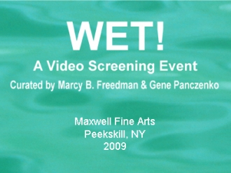 WET! A Video Screening Event